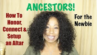 Ancestors! How to Honor, Connect & Setup an Altar