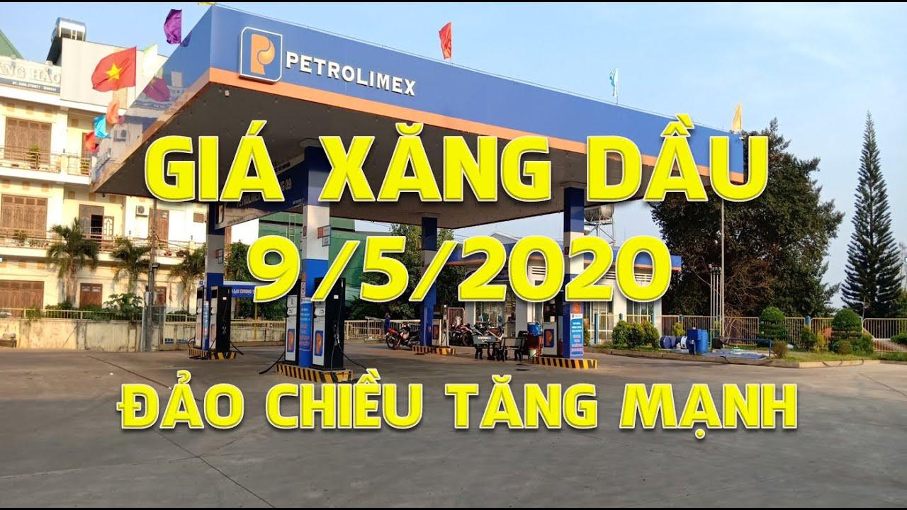 Giá xăng dầu hôm nay ngày 9/5/2020: Lại đảo chiều tăng mạnh bất chấp rào cản thị trường