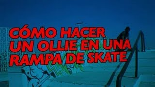 Cómo hacer un ollie en una rampa de skate : Patineta (trucos y tips)