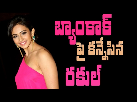 Rakul sets sight on Bangkok