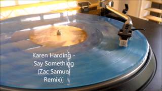 Karen Harding   Say Something Zac Samuel Remix