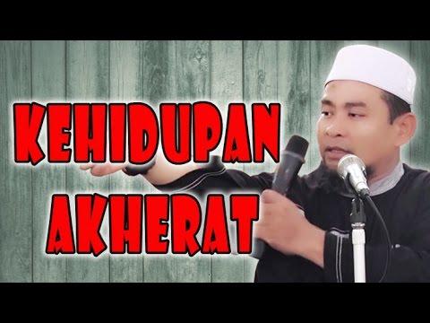 KEHIDUPAN AKHERAT - Ust. Zulkifli Muhammad Ali, Lc : KAJIAN AL-HUJJAH