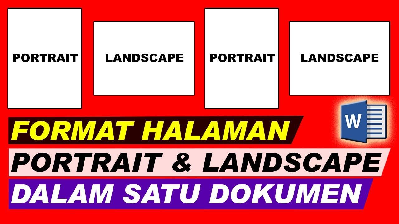 Cara Membuat Format Halaman Portrait dan Landscape dalam ...