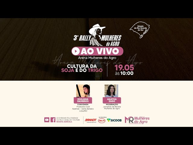 AO VIVO | 3º RALLY MULHERES DO AGRO | Cultura da Soja e Trigo