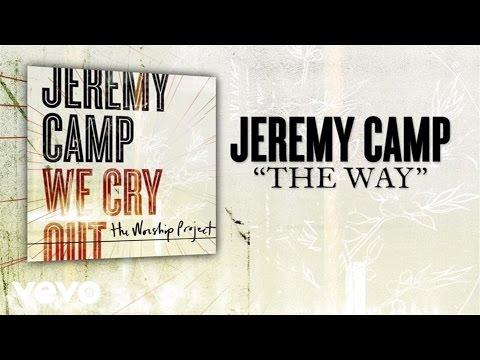 Jeremy Camp - The Way (Lyric Video)
