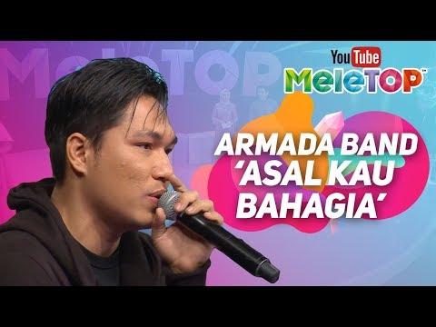 Armada Band Indonesia pertama kali perform lagu Asal Kau Bahagia di MeleTOP