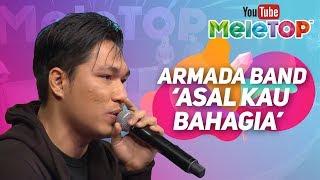 Download Armada Band Indonesia pertama kali perform lagu Asal Kau Bahagia di MeleTOP