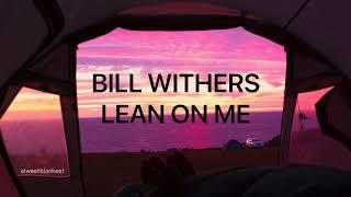 Bill Withers - Lean on me (lyrics español // inglés)