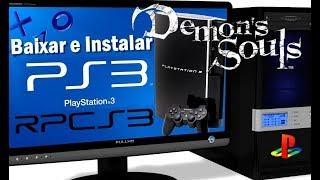 Como baixar, instalar, configurar o RPCS3 ( Emulador de PS3 ) e rodar Demon's Souls