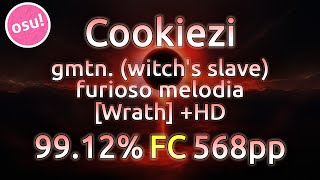 Cookiezi | gmtn. (witch's slave) - furioso melodia [Wrath] | HD 99.12% FC 568pp w/ Commentary