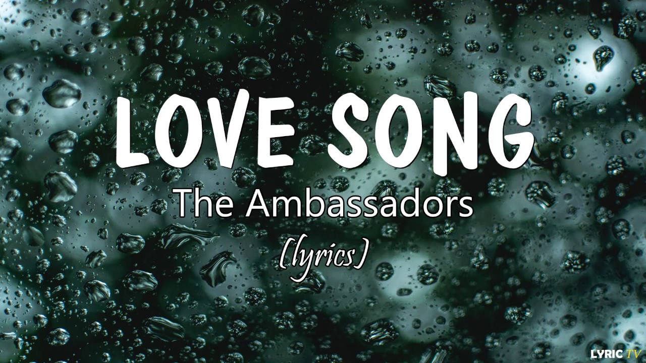 Download Love song (lyrics) - The Ambassadors