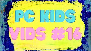 PC Kids Vid #16