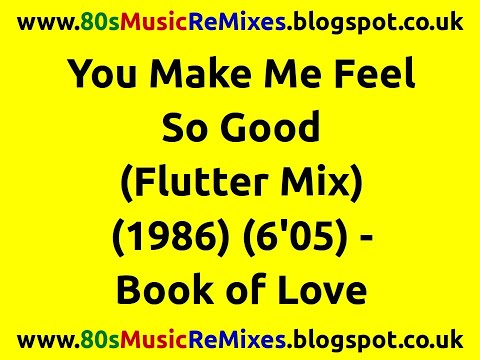 You Make Me Feel So Good (Flutter Mix) - Book of Love | 80s Club Mixes |  80s Club Music | 80s Dance