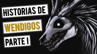 RELATOS SOBRE WENDIGOS (HISTORIAS DE TERROR) 🌲