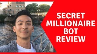 Secret Millionaire Bot Review - Does This Really Work Or Not??