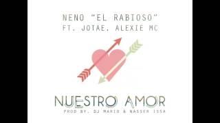 Neno El Rabioso - Nuestro Amor (Ft. Jotae, Alexie Mc)