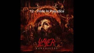 Slayer - Repentless - 12   Pride in Prejudice