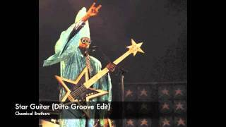 Chemical Brothers - Star Guitar (Ditto Groove Edit)