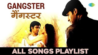 Gangster - Jukebox - Full Songs - Emraan Hashmi | Kangna Ranaut