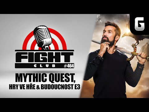 fight-club-464-mythic-quest-hry-ve-hre-a-budoucnost-e3