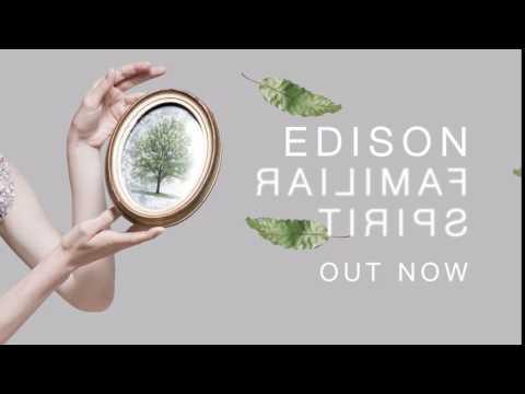 Edison-'Familiar Spirit' OUT NOW!!!