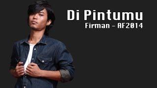 Di Pintumu - Firman - AF2014(Lyrics)