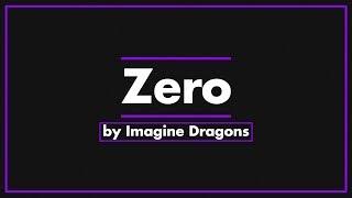 Zero by Imagine Dragons