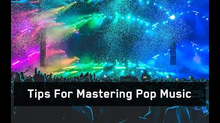 Tips for Mastering Pop Music