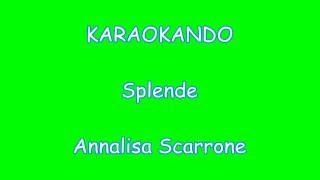 Karaoke Italiano  - Splende - Annalisa Scarrone (Testo)