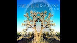 Panda Bear - Desert Daze 13/10/2017 Full Set