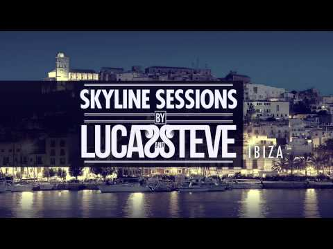 Lucas & Steve Presents Skyline Sessions #1 Ibiza