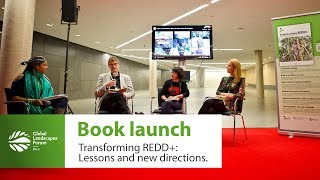 Transforming REDD+: Lessons and new directions – Book launch at GLF Bonn 2018