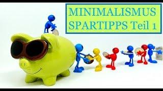 MINIMALISMUS - SPARTIPPS Teil1 - mehr Geld - sparen - weniger arbeiten - mehr Leben ;-)