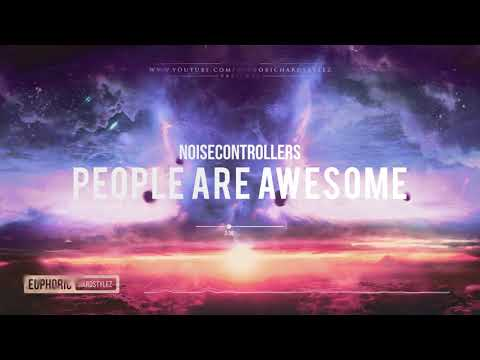 Noisecontrollers - People Are Awesome [HQ Edit]