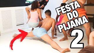 Video FESTA DO PIJAMA 2!! download MP3, 3GP, MP4, WEBM, AVI, FLV Juli 2018