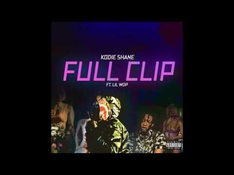 Kodie Shane - Full Clip (Feat. Lil Wop)