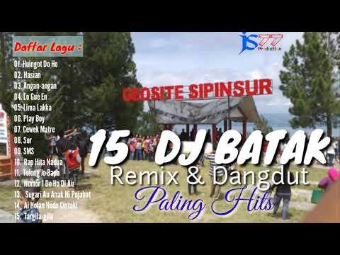 LAGU BATAK DJ, REMIX DAN DANGDUT PALING HITS