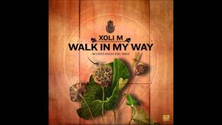 Xoli M - Walk In My Way (Abicah Soul Remix)