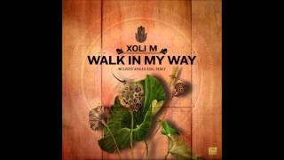Xoli M - Walk In My Way (Abicah Soul Remix)