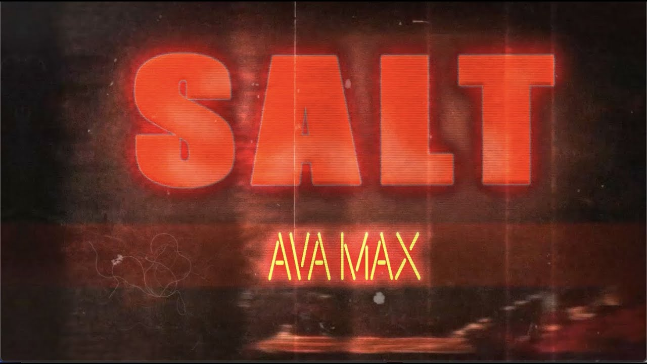 Photo of Ava Max – Salt [Official Lyric Video]