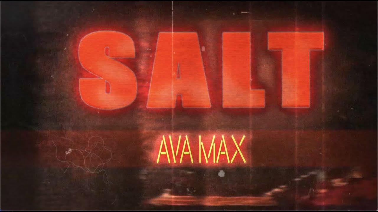 Photo of Ava Max – Salt [Official Lyric Video]