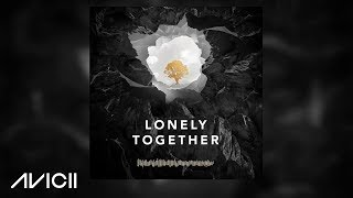 Avicii - Lonely Together (Official Preview)