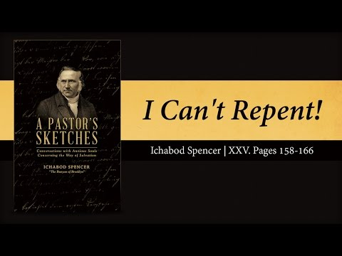 I Can't Repent - Ichabod Spencer (A Pastor's Sketches)