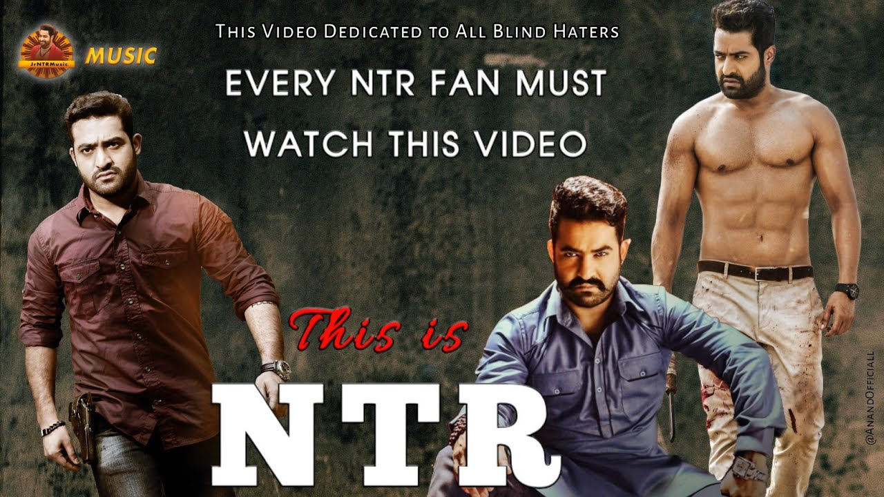 This Is NTR    This Video Dedicated to All Blind Haters Of NTR    Jr NTR    Jr NTR Music, KickTwood