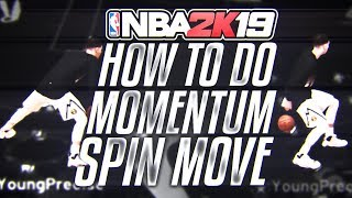 NBA 2K19: How to do the MOMENTUM SPIN MOVE! Elite Dribble Tutorial!
