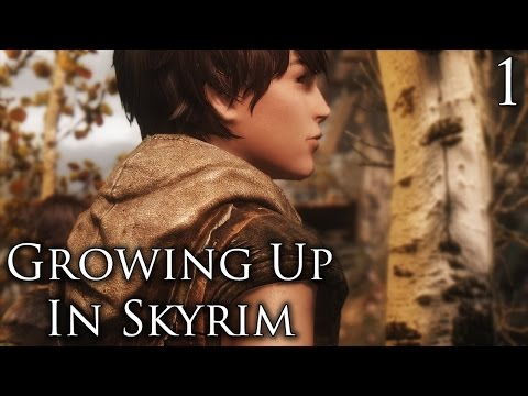 Skyrim Mods: Growing Up In Skyrim (WIP) - Part 1
