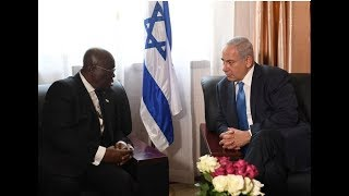 Israel ask Ghana to back it's bid for a seat at the African Union - Netanyahu
