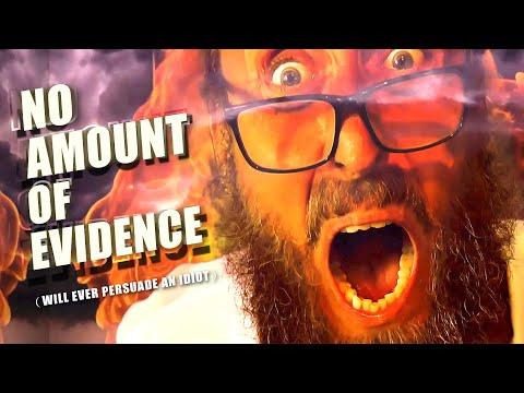 No Amount of Evidence (will ever persuade an idiot) - Conspiracy Music Guru