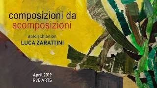 RvB ARTS | solo show by LUCA ZARATTINI | COMPOSIZIONI DA SCOMPOSIZIONI