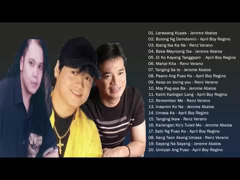 Best Of Jerome Abalos, April Boy , Renz Verano Greatest Hits - OPM Tagalog Love Songs Of All Time